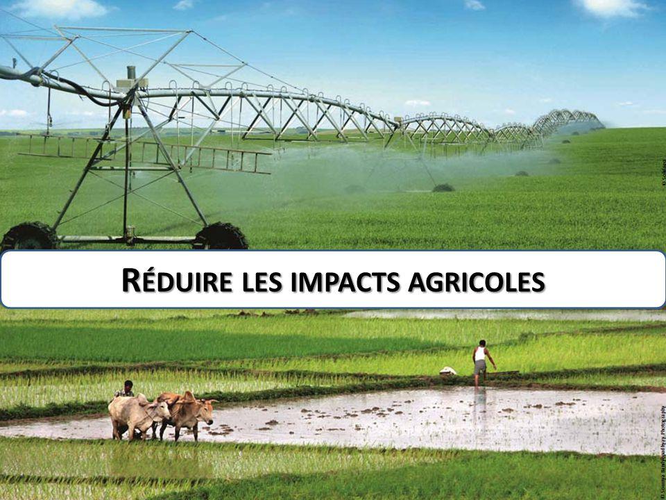 Réduire les impacts agricoles