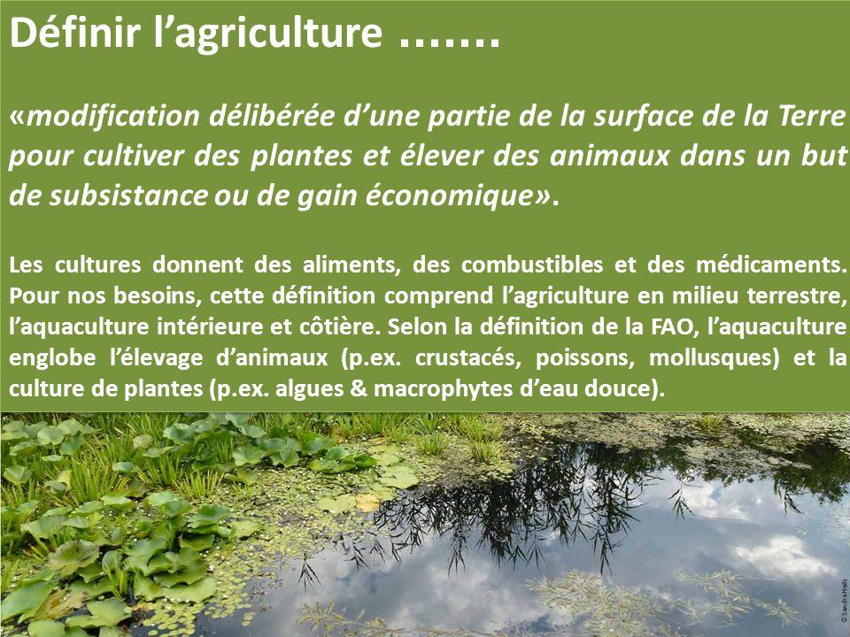 Définir l'agriculture .......