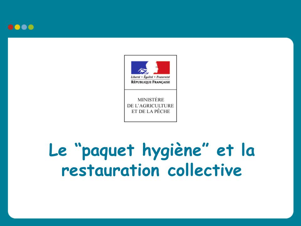 Le paquet hygiène et la restauration collective
