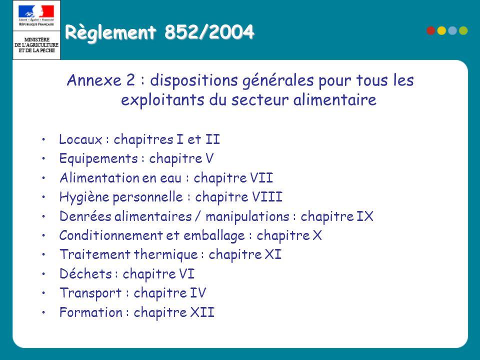Règlement 852/2004 Annexe 2 : dispositions générales pour tous les exploitants du secteur alimentaire.