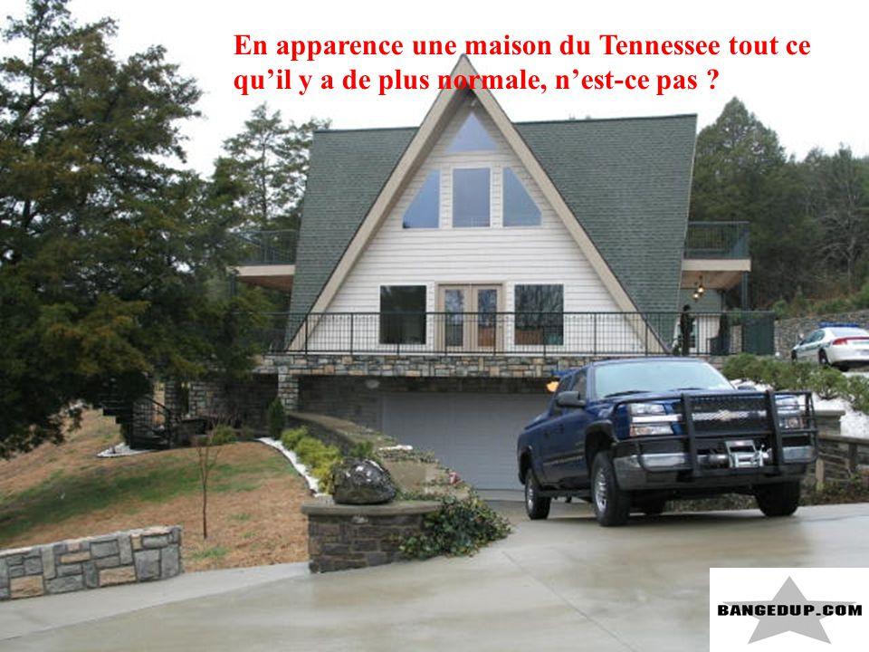 En apparence une maison du Tennessee tout ce qu'il y a de plus normale, n'est-ce pas
