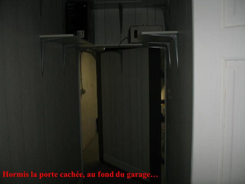 Hormis la porte cachée, au fond du garage…
