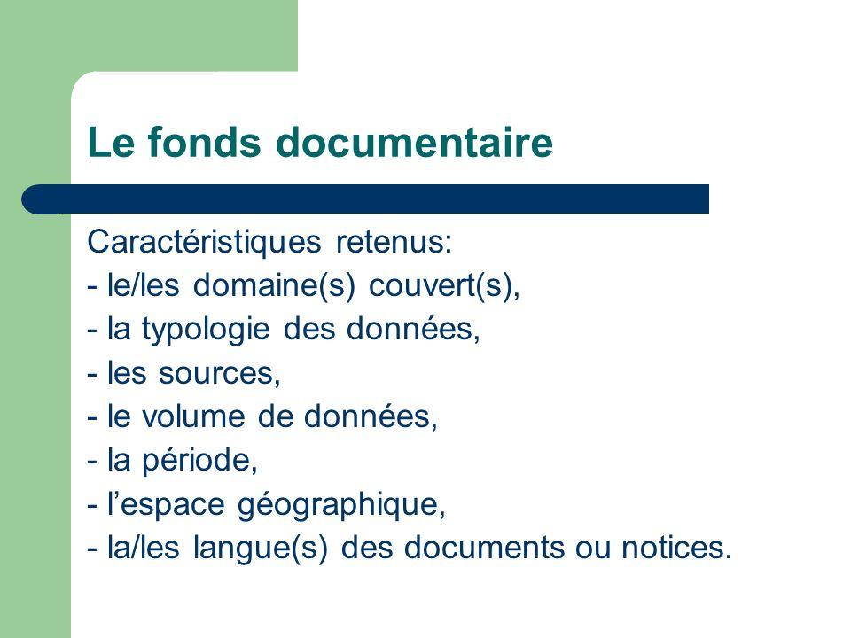 Le fonds documentaire Caractéristiques retenus:
