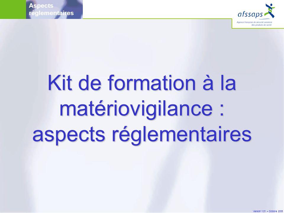 Kit de formation à la matériovigilance : aspects réglementaires