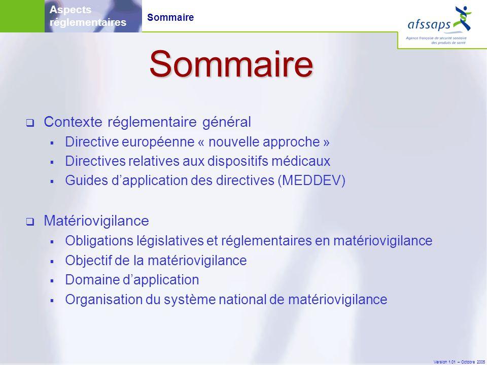 Sommaire Contexte réglementaire général Matériovigilance