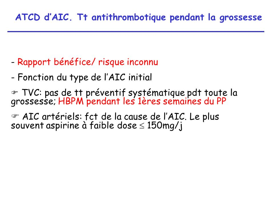ATCD d'AIC. Tt antithrombotique pendant la grossesse