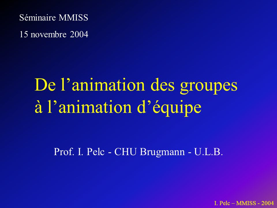 Prof. I. Pelc - CHU Brugmann - U.L.B.