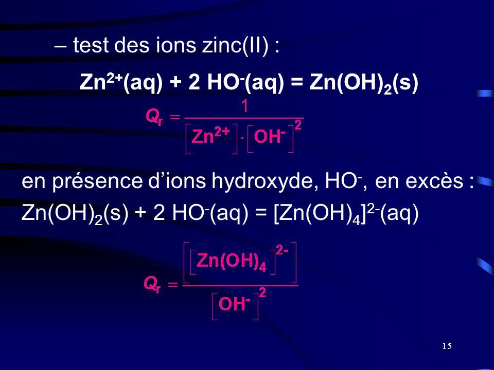 Zn2+(aq) + 2 HO-(aq) = Zn(OH)2(s)