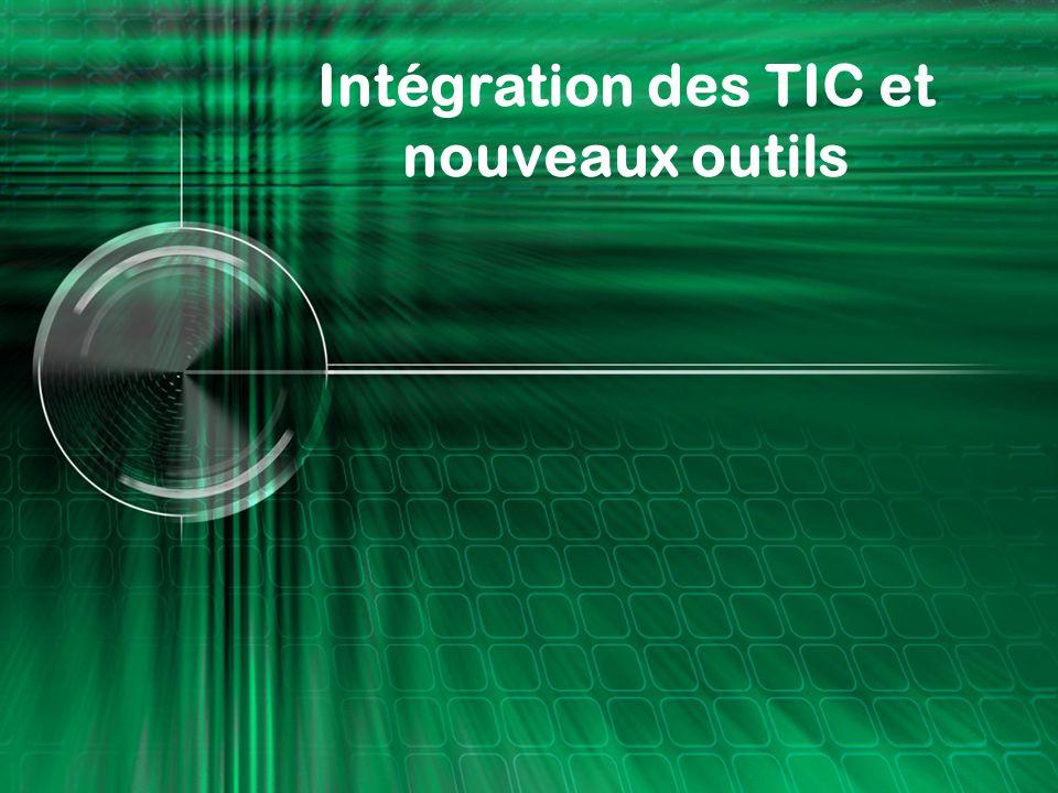 Intégration des TIC et nouveaux outils