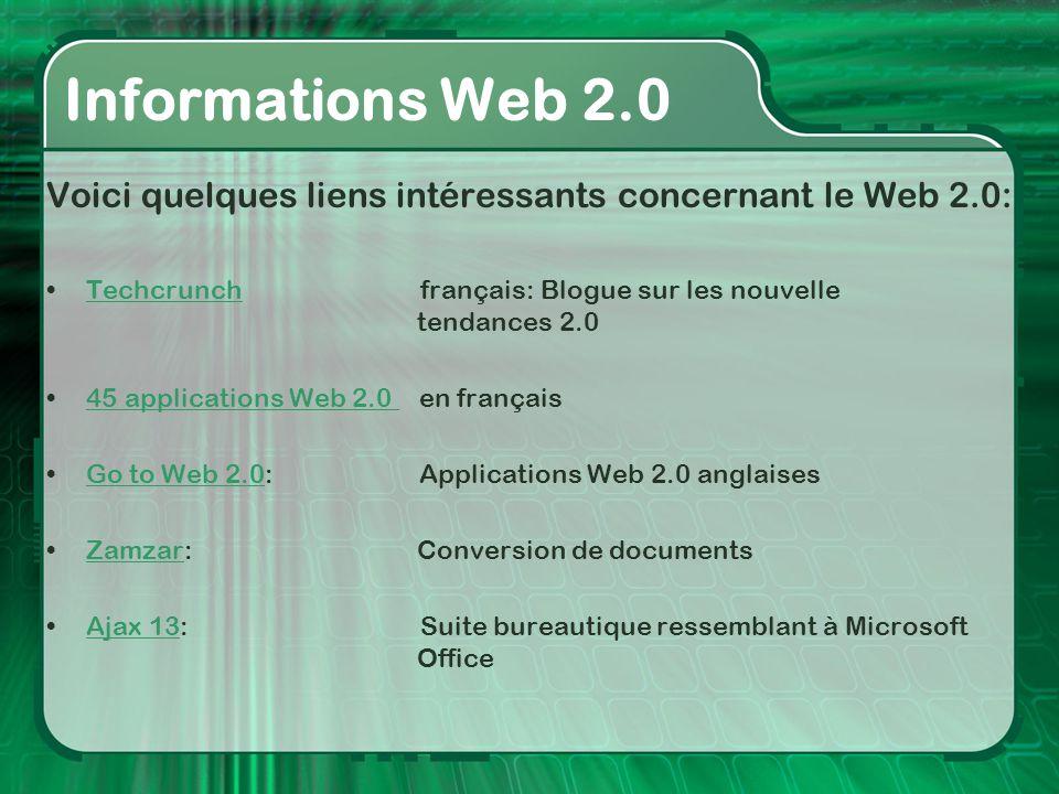 Informations Web 2.0 Voici quelques liens intéressants concernant le Web 2.0: