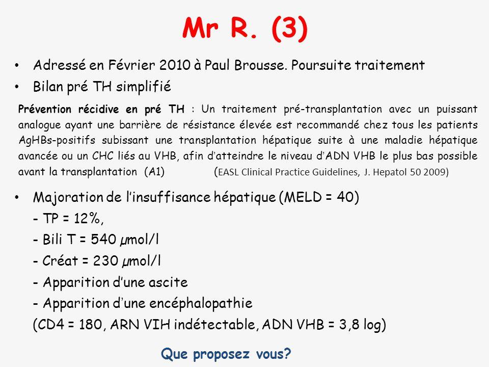 Mr R. (3) Adressé en Février 2010 à Paul Brousse. Poursuite traitement