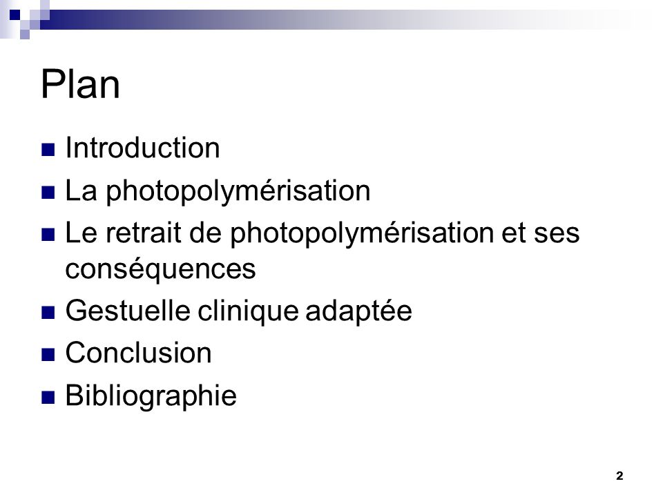 Plan Introduction La photopolymérisation