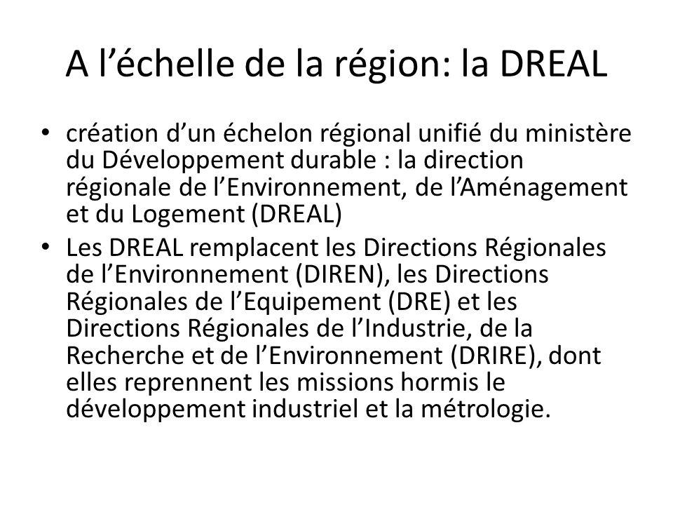 A l'échelle de la région: la DREAL