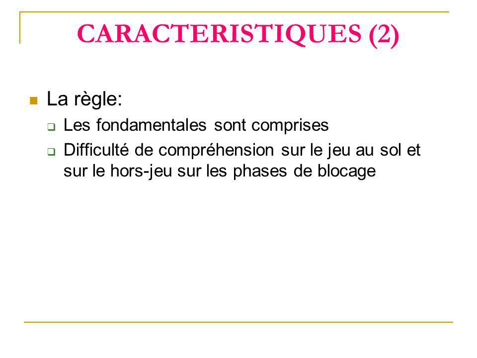 CARACTERISTIQUES (2) La règle: Les fondamentales sont comprises