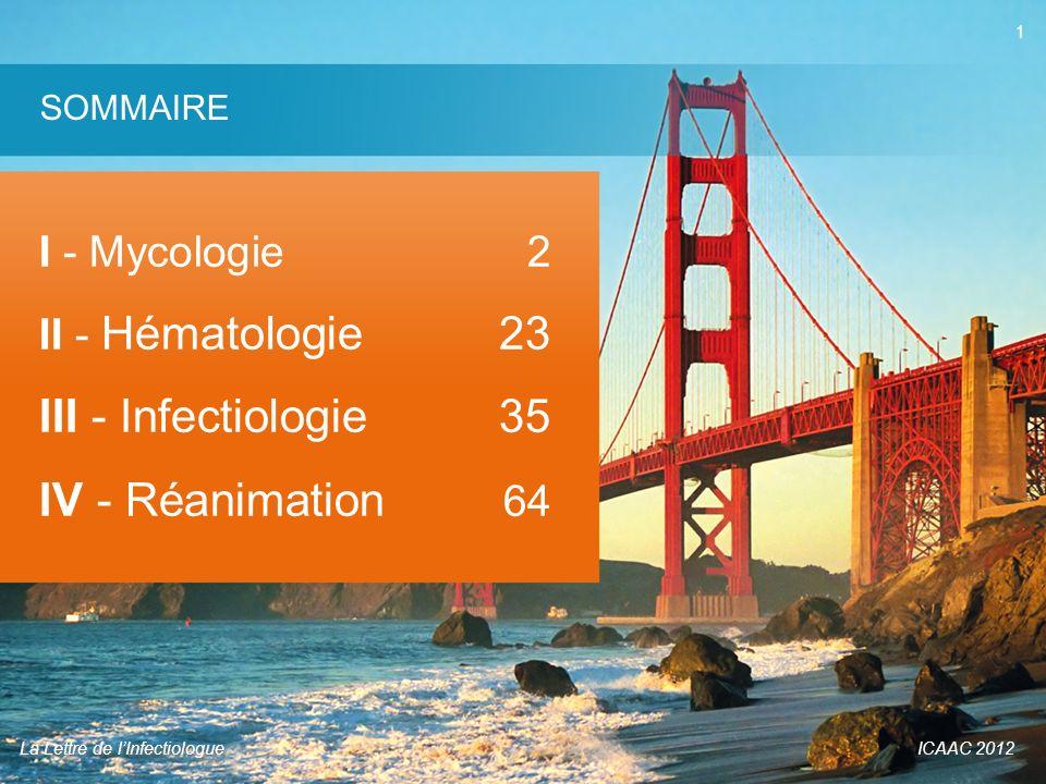 SOMMAIRE I - Mycologie 2 II - Hématologie 23 III - Infectiologie 35 IV - Réanimation 64. La Lettre de l'Infectiologue.