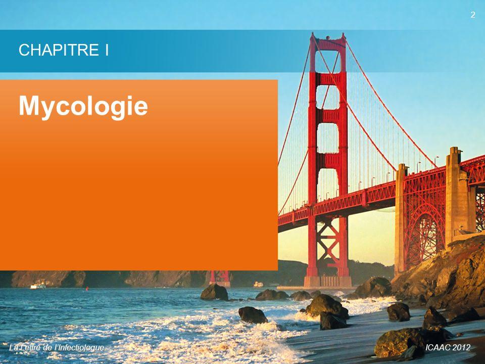 CHAPITRE I Mycologie La Lettre de l'Infectiologue ICAAC 2012