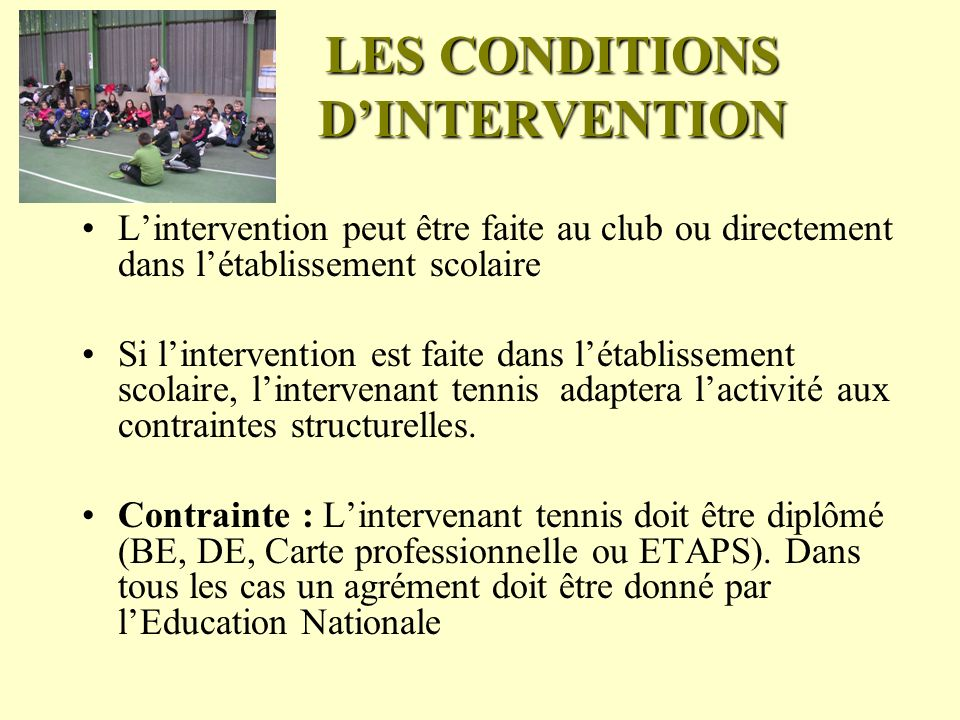 LES CONDITIONS D'INTERVENTION