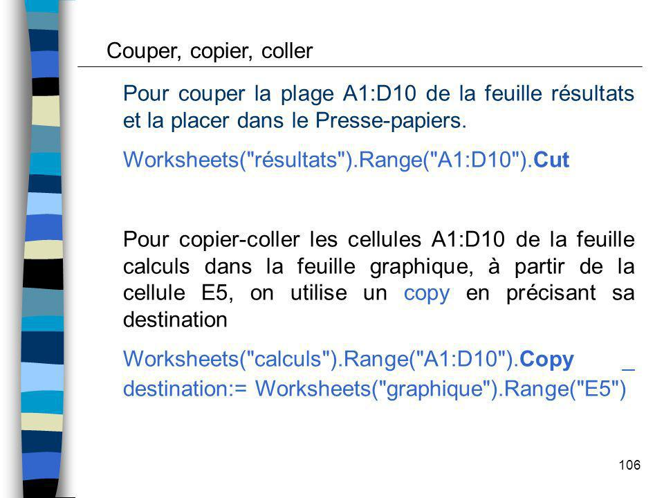 Couper, copier, coller Pour couper la plage A1:D10 de la feuille résultats et la placer dans le Presse-papiers.