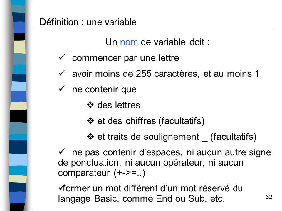 Un nom de variable doit :