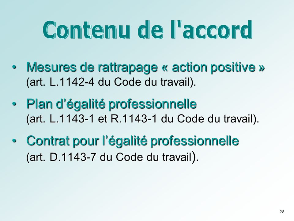 Contenu de l accord Mesures de rattrapage « action positive » (art. L.1142-4 du Code du travail).