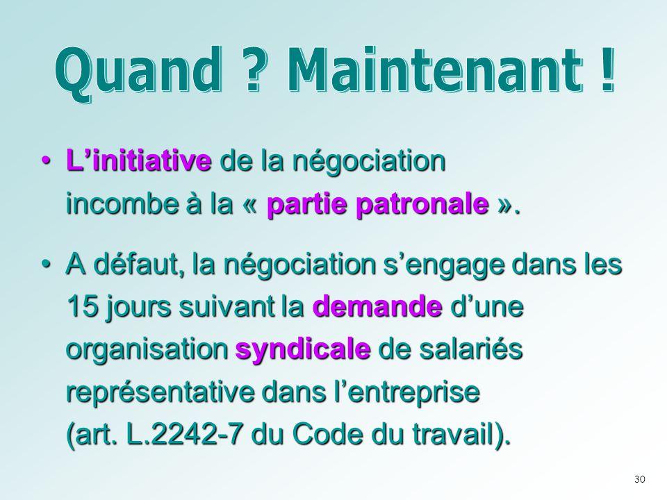 Quand Maintenant ! L'initiative de la négociation incombe à la « partie patronale ».