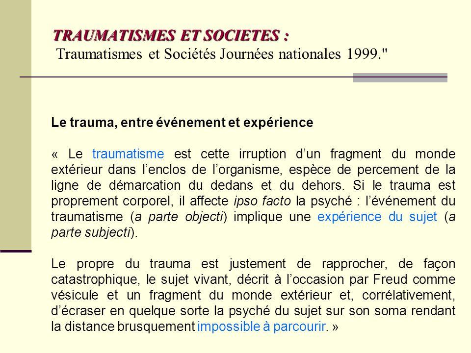 TRAUMATISMES ET SOCIETES : Traumatismes et Sociétés Journées nationales 1999.
