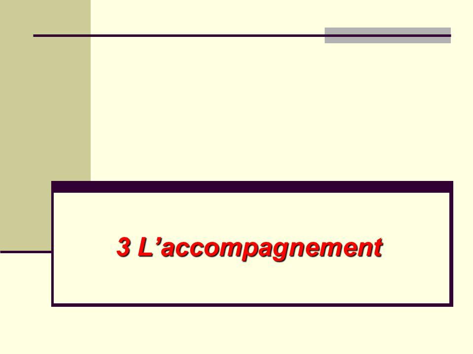 3 L'accompagnement