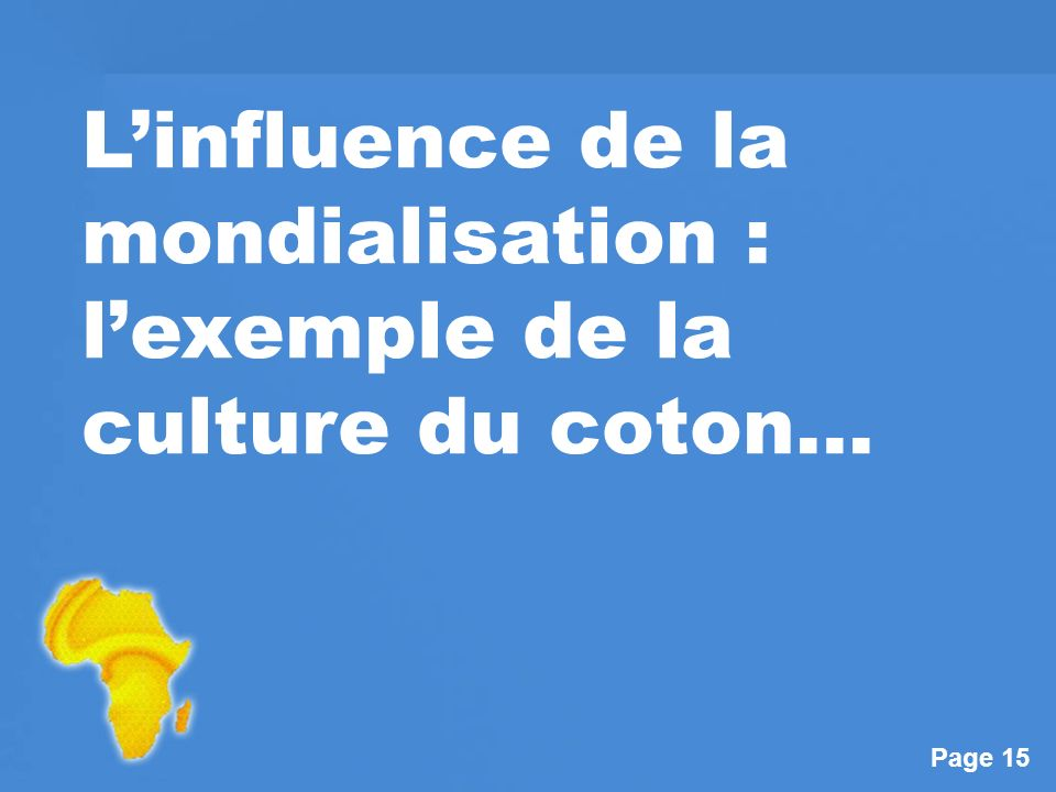 L'influence de la mondialisation : l'exemple de la culture du coton…