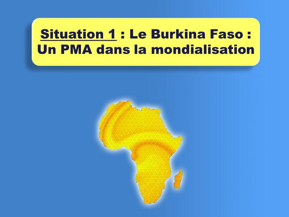 Situation 1 : Le Burkina Faso : Un PMA dans la mondialisation