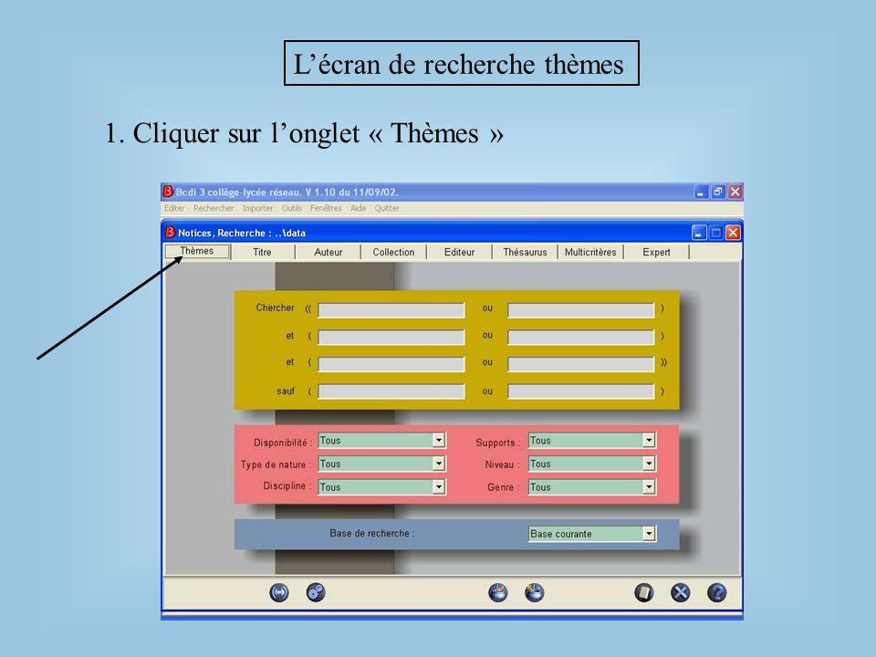 L'écran de recherche thèmes