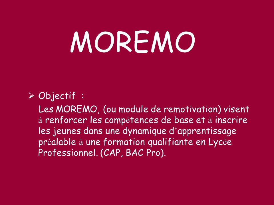 MOREMO Objectif :