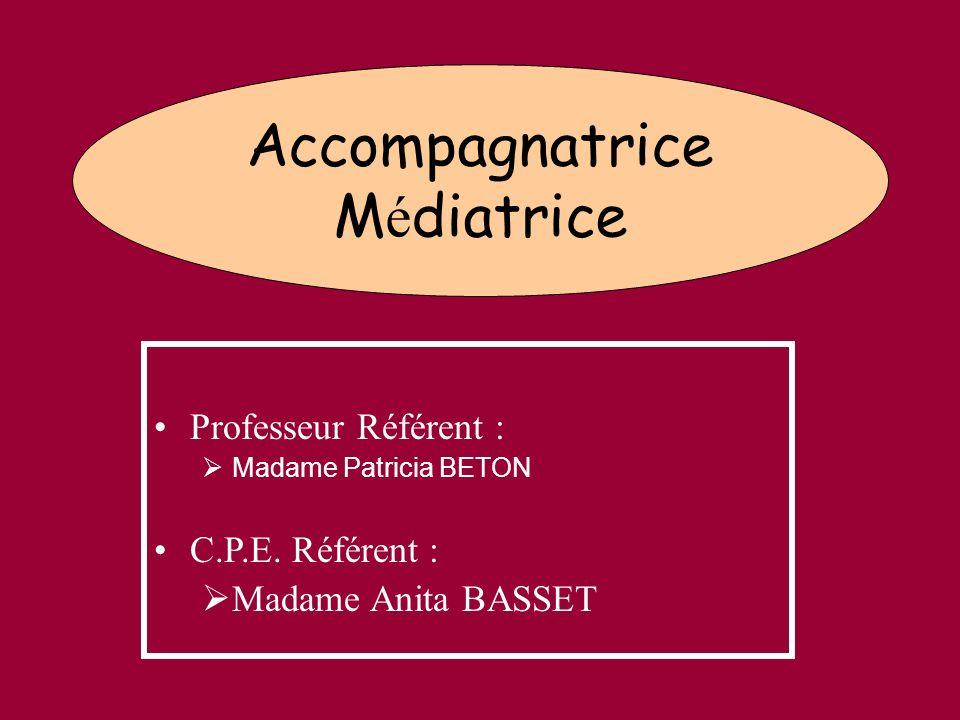 Médiatrice Professeur Référent : C.P.E. Référent : Madame Anita BASSET
