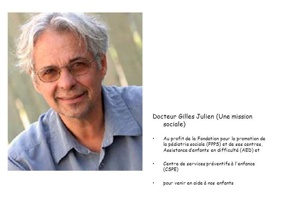 Docteur Gilles Julien (Une mission sociale)