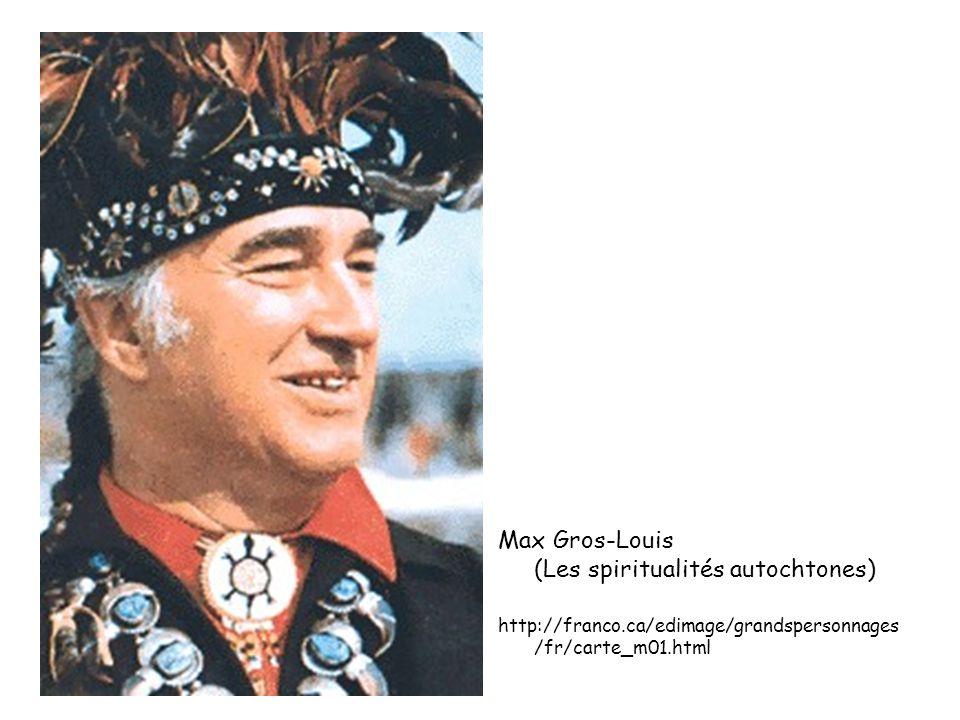 Max Gros-Louis (Les spiritualités autochtones)