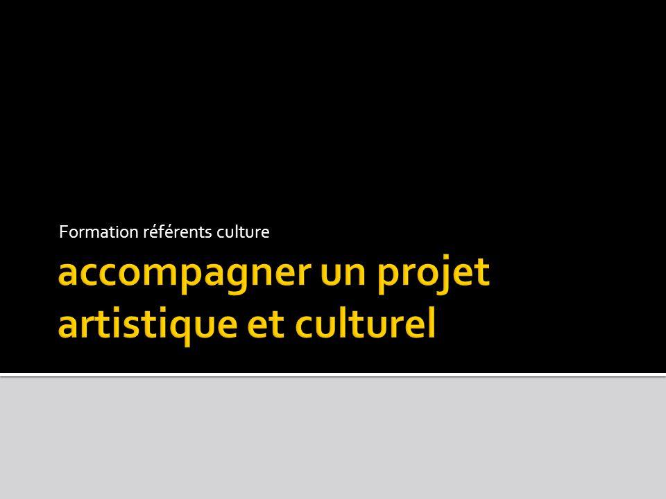 accompagner un projet artistique et culturel