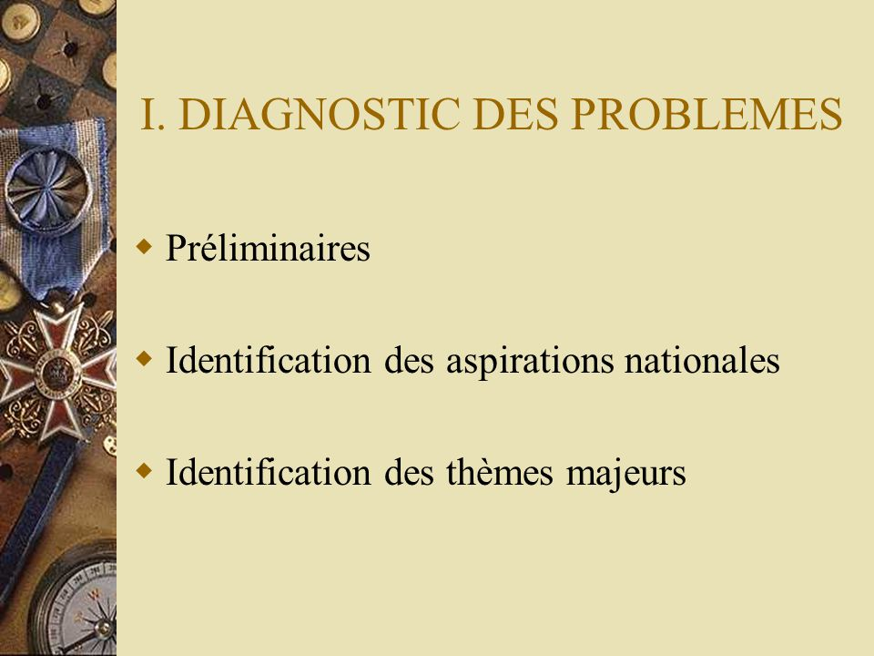 I. DIAGNOSTIC DES PROBLEMES