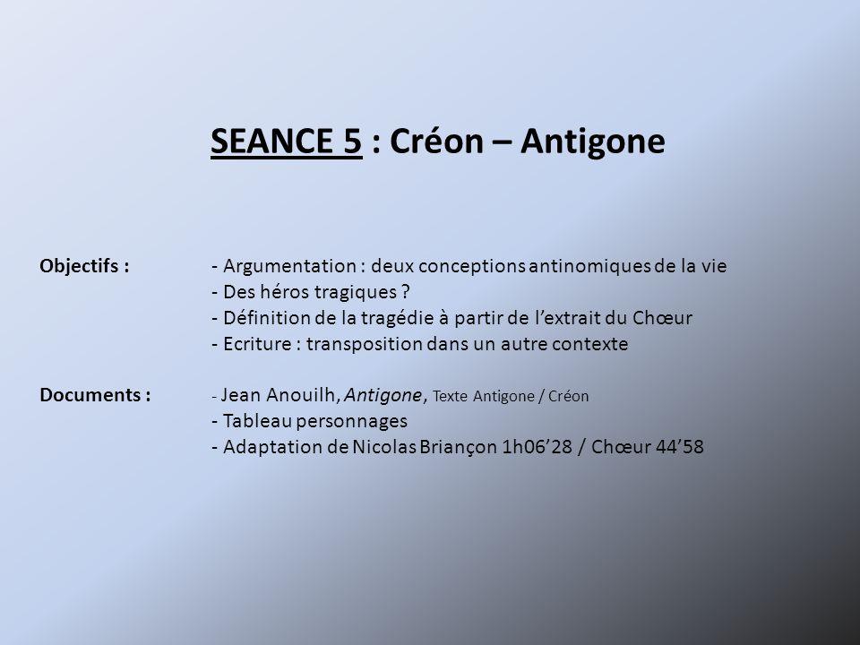 SEANCE 5 : Créon – Antigone