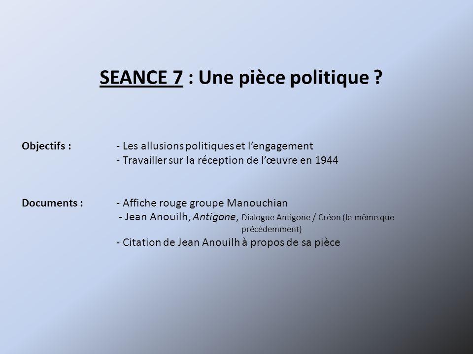 SEANCE 7 : Une pièce politique