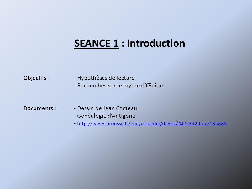SEANCE 1 : Introduction Objectifs : - Hypothèses de lecture