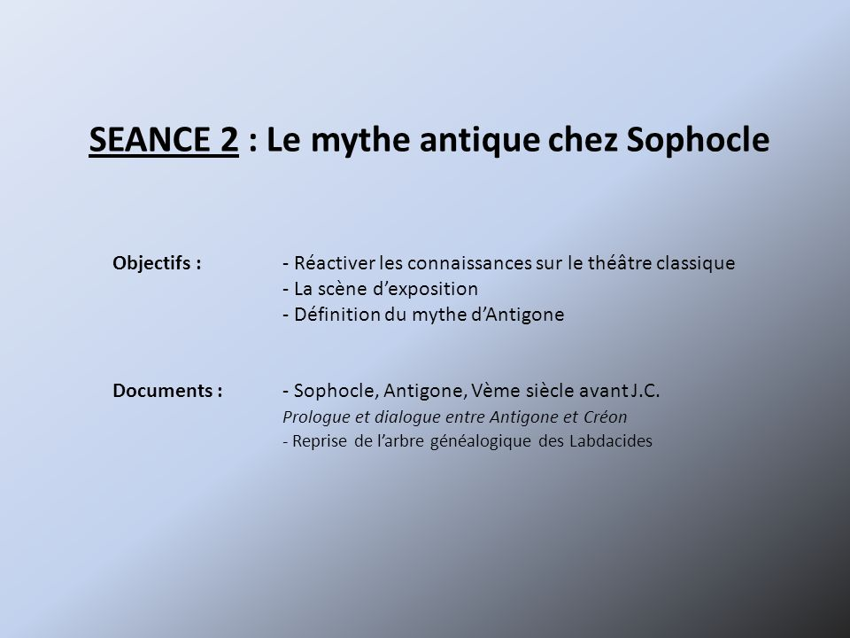 SEANCE 2 : Le mythe antique chez Sophocle