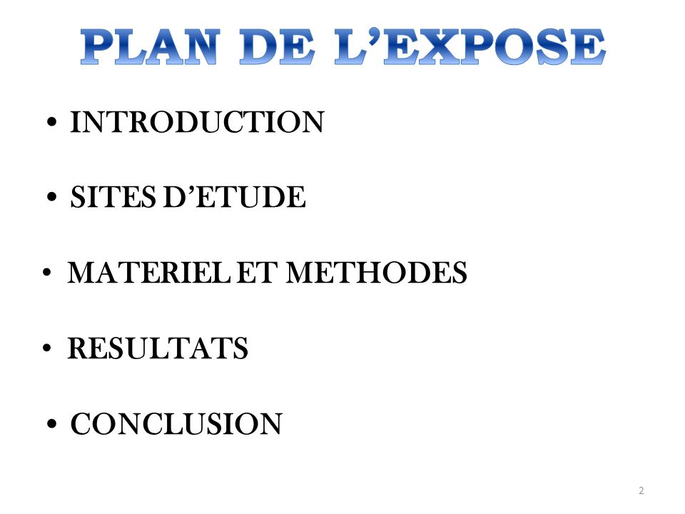 PLAN DE L'EXPOSE • INTRODUCTION • SITES D'ETUDE MATERIEL ET METHODES