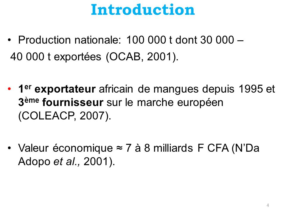 Introduction Production nationale: 100 000 t dont 30 000 –