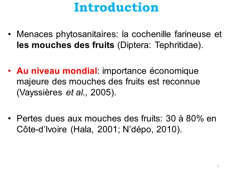 Introduction Menaces phytosanitaires: la cochenille farineuse et les mouches des fruits (Diptera: Tephritidae).