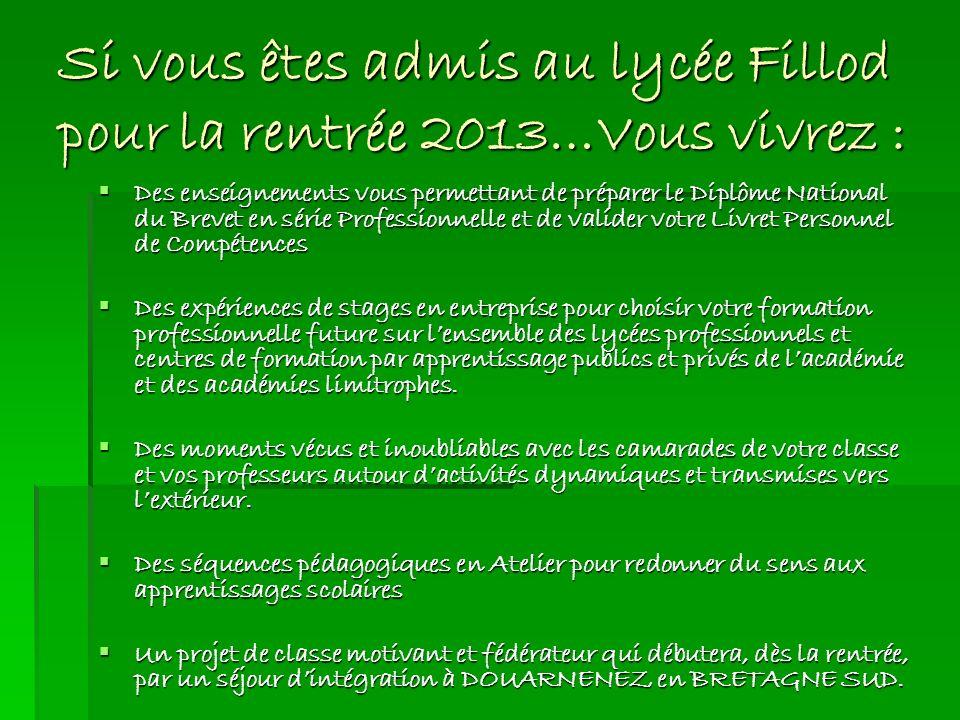 Si vous êtes admis au lycée Fillod pour la rentrée 2013…Vous vivrez :