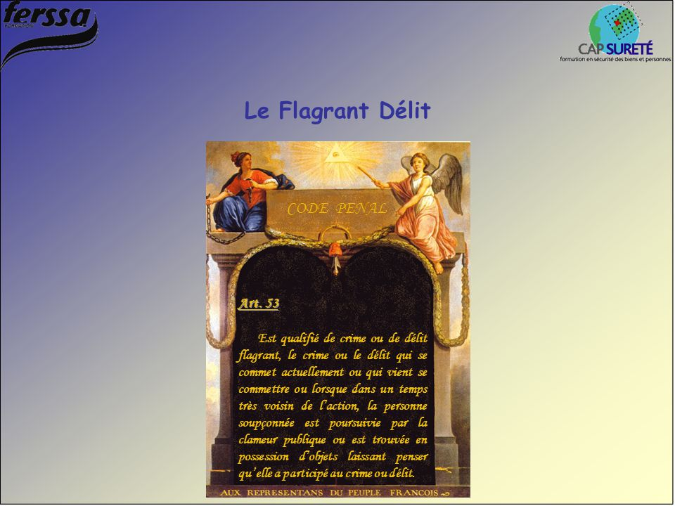 Le Flagrant Délit CODE PENAL Art. 53