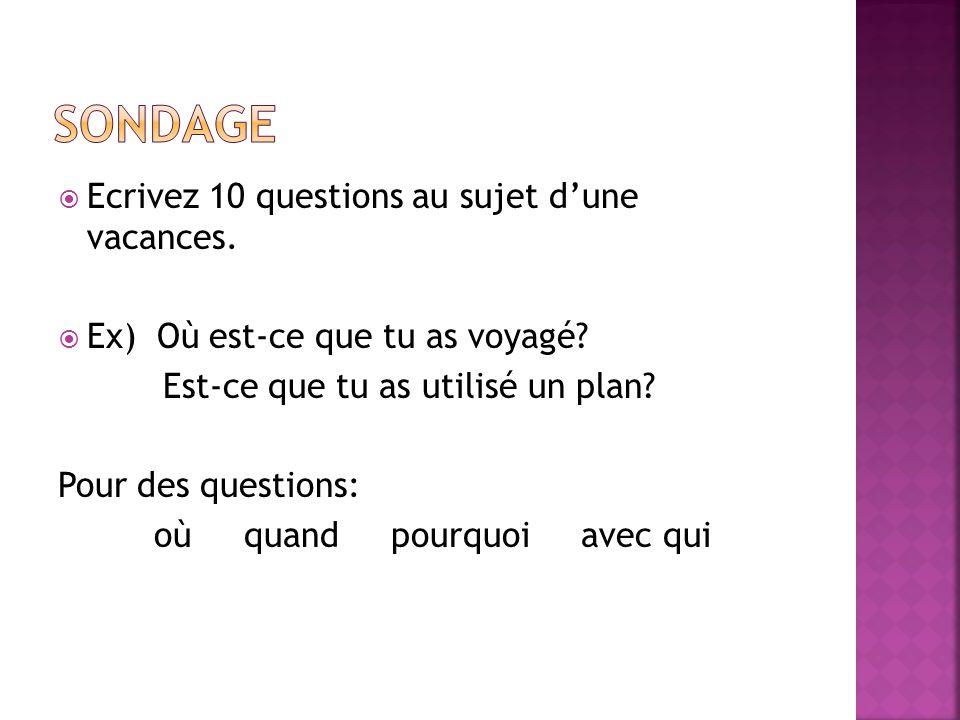 SONDAGE Ecrivez 10 questions au sujet d'une vacances.