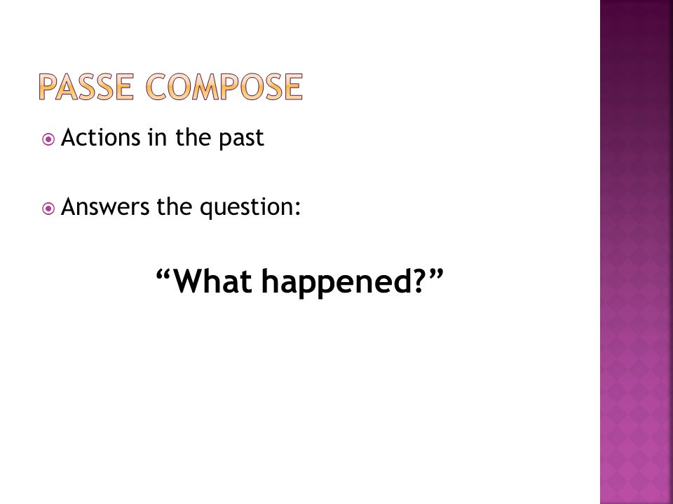 Passe compose What happened Actions in the past