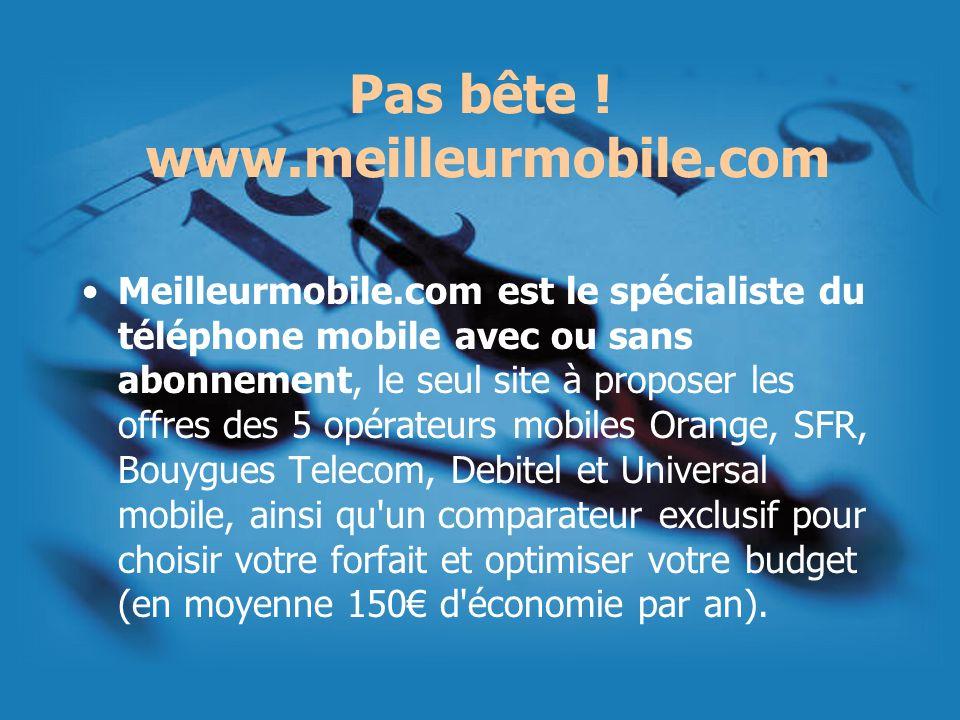 Pas bête ! www.meilleurmobile.com