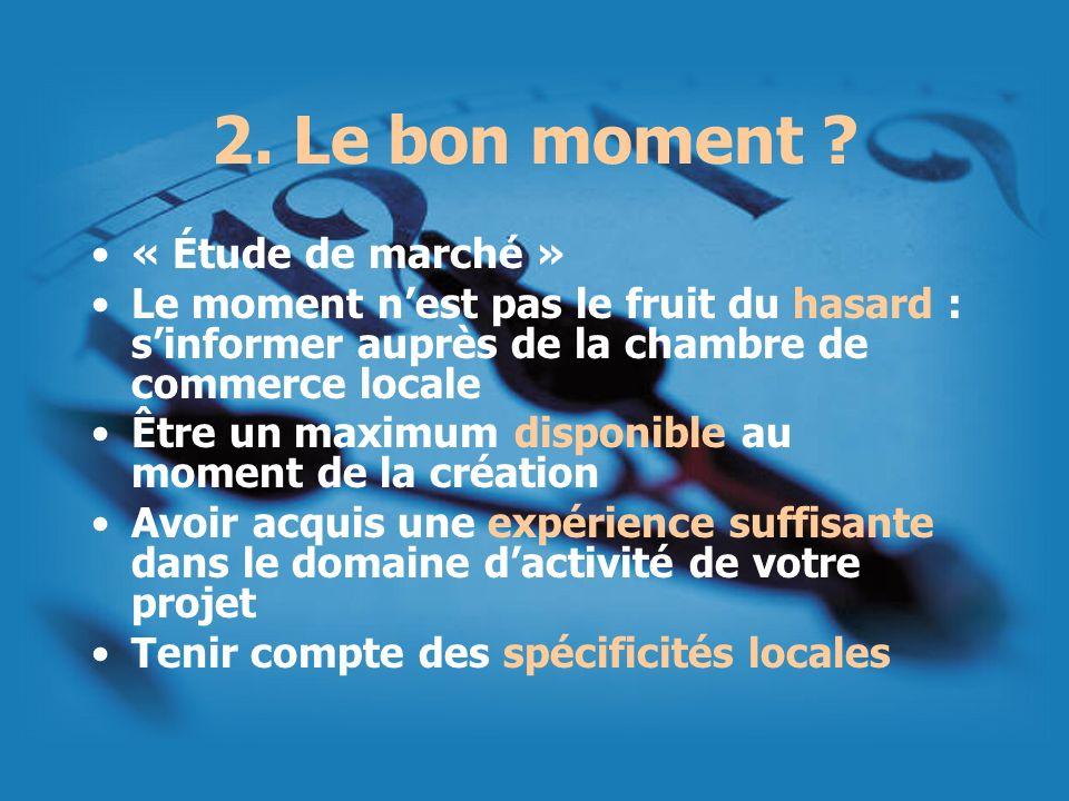 2. Le bon moment « Étude de marché »