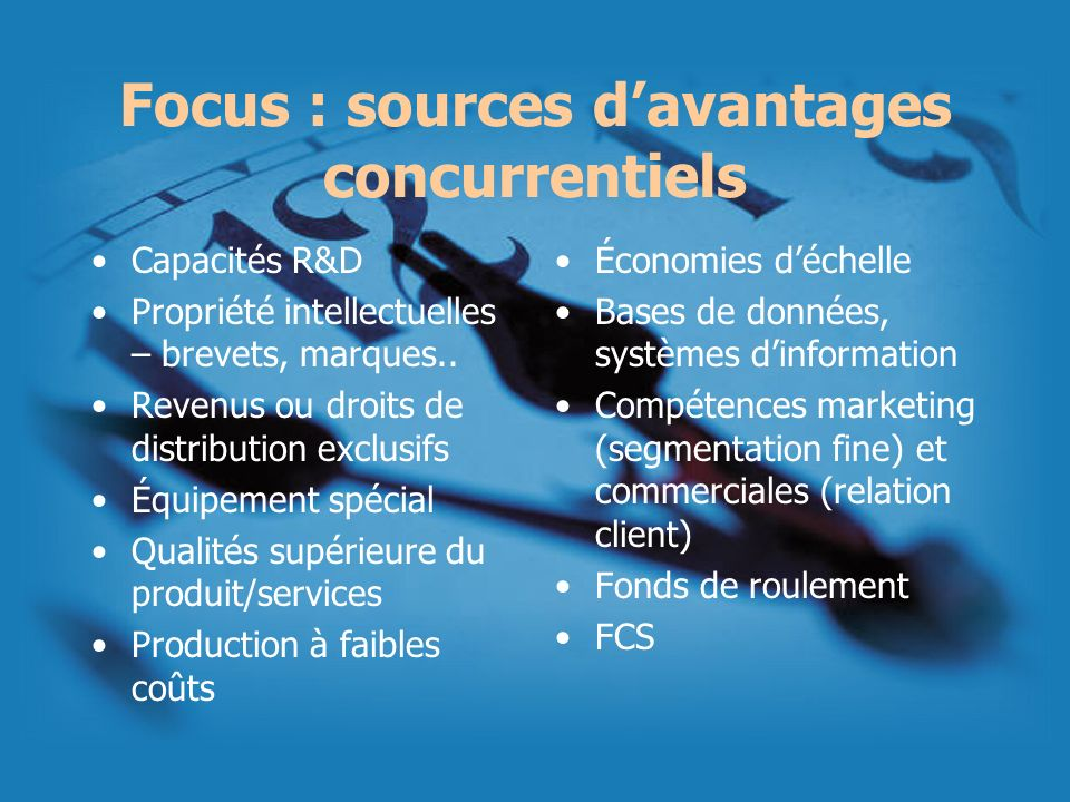 Focus : sources d'avantages concurrentiels